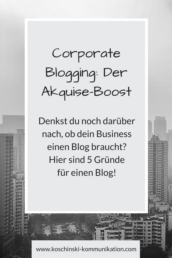 Akquise-Boost durch Corporate Blogging: 5 Gründe für einen Business Blog.