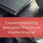Mit Content Marketing zu langfristiger Kundenbindung.
