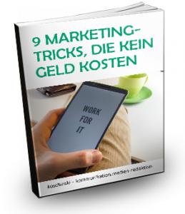 9 Marketing-Tricks, die kein Geld kosten.