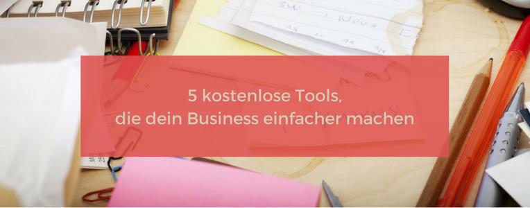 5 kostenlose Tools, mit denen du besser und effektiver arbeitest.