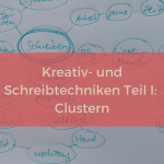 Clustern zum Thema Schreiben
