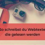 Webtexte schreiben bedeutet logischer Aufbau und klare Sprache.