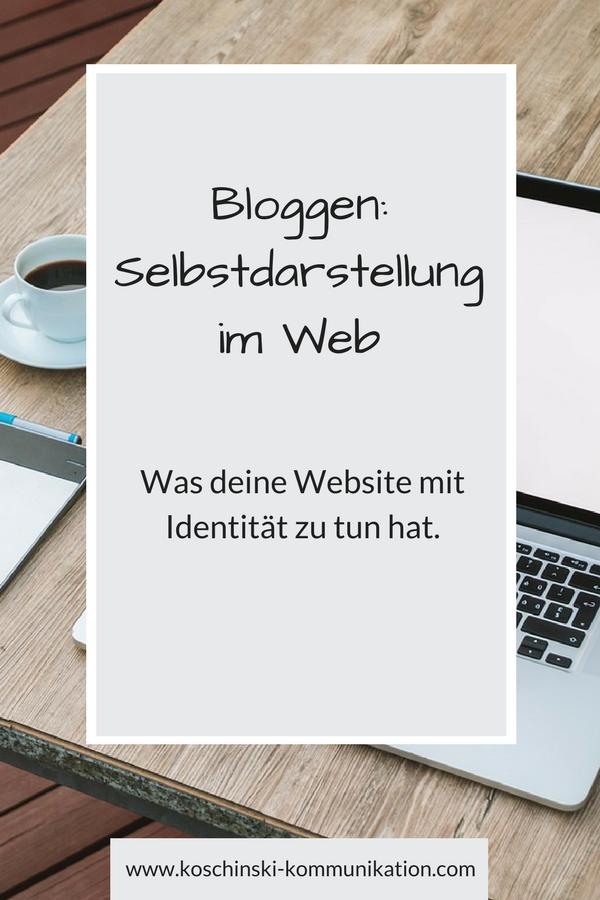 Bloggen ist immer auch eine Form der Selbstdarstellung und Selbstpräsentation.