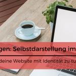 Selbstdarstellung im Web: Was Bloggen mit Identität zu tun hat