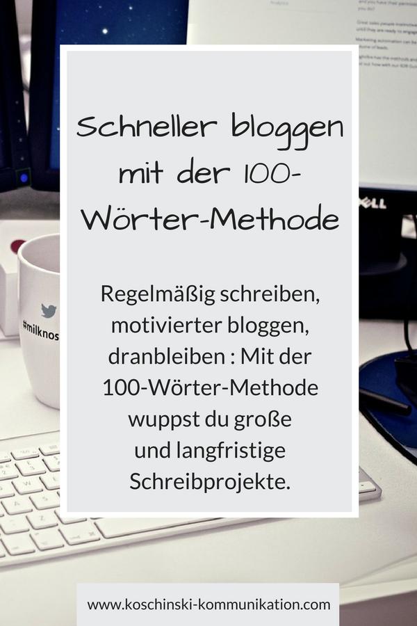 Regelmäßig schreiben, schneller bloggen, dranbleiben - mit der 100-Wörter-Methode.