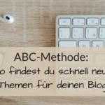 Themen für den Blog finden leicht gemacht: In 10 Minuten 26 neue Ideen für Blogartikel.
