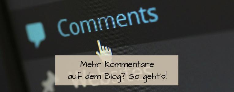 Wenn du mehr Kommentare auf dem Blog haben möchtest, solltest du deinen Blog auch danach ausrichten.