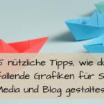 Grafiken gestalten für Social Media und Blog.