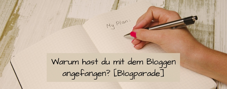 Blogaparade, Blog starten, Motivation fürs Bloggen Gründe fürs Bloggen