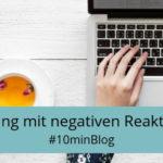 Umgang mit negativen Reaktionen, Kritik, Sachebene, Feedback, #10minBlog