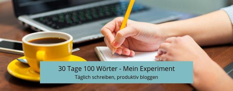 täglich schreiben, produktiv bloggen, Schreibroutine, 30 Tage 100 Wörter