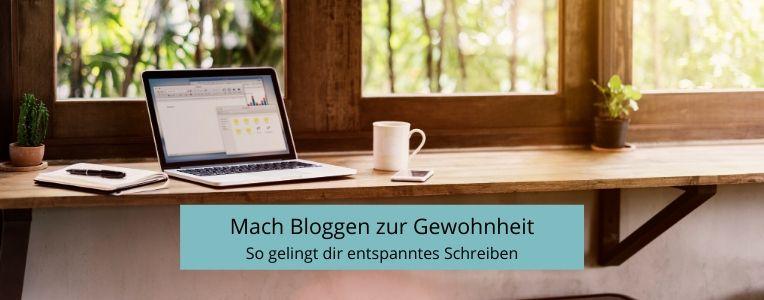 Rituale beim Bloggen, Bloggen zur Gewohnheit machen, regelmäßig bloggen