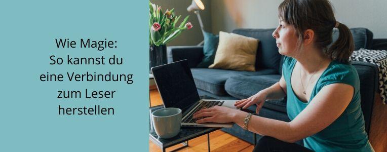 Magische Worte, besser texten, Blogartikel, Verbindung zum Leser herstellen, emotionale Texte, Storytelling