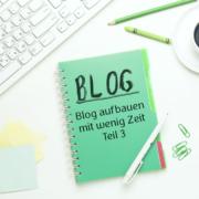 Blog Themen finden, Blog aufbauen mit wenig Zeit, Themen finden, Blogaufbau