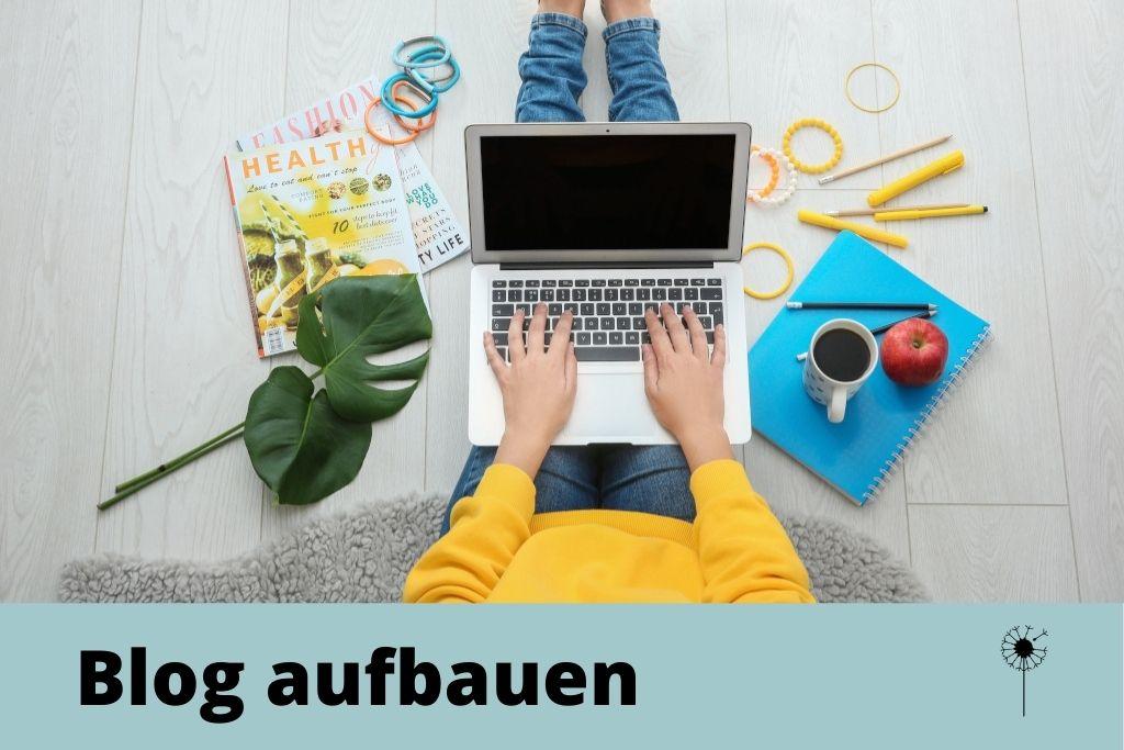 Blog aufbauen, entspannt und zielgerichtet bloggen, Blog starten, Tipps zum Bloggen
