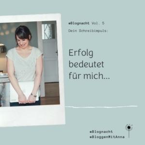 Blognacht Schreibimpuls: Erfolg bedeutet für mich...