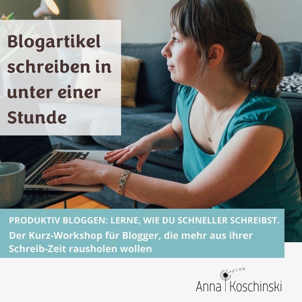 Blogartikel schreiben in unter einer Stunde, Online-Workshop, schneller schreiben, schneller bloggen